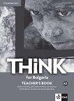 Think for Bulgaria - ниво A2: Книга за учителя за 8. клас по английски език + CD -