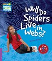 Cambridge Young Readers - ниво 4 (Beginner): Why Do Spiders Live in Webs? - Nicolas Brasch -