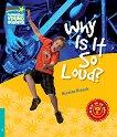 Cambridge Young Readers - ниво 5 (Pre-Intermediate): Why Is It So Loud? -