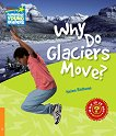 Cambridge Young Readers - ниво 6 (Pre-Intermediate): Why Do Glaciers Move? - Helen Bethune -