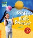 Cambridge Young Readers - ниво 6 (Pre-Intermediate): Why Do Balls Bounce? -