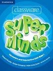 Super Minds - ниво 1 (Pre - A1): Classware and Interactive - DVD-ROM по английски език - Herbert Puchta, Gunter Gerngross, Peter Lewis-Jones, Emma Szlachta -