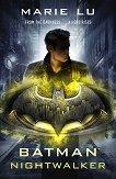 Batman: Nightwalker - Marie Lu -