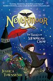 Nevermoor. The trials of Morrigan Crow - Jessica Townsend -