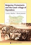 Bulgarian Protestants and the Czech village of Voyvodovo - Lenka J. Budilova, marek Jakoubek -