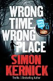 Wrong Time, Wrong Place - Simon Kernick - книга