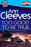 Too Good To Be True - Ann Cleeves - книга