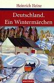 Deutschland. Ein Wintermarchen - Heinrich Heine -
