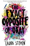 The Exact Opposite of Okay - Laura Steven -