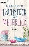Fruhstuck mit Meerblick - Debbie Johnson - речник