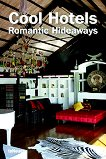 Cool Hotels Romantic Hideaways - Martin N. Kunz, Patricia Massy - книга