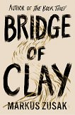 Bridge of Clay - Markus Zusak - книга