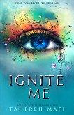 Shatter Me - book 3: Ignite Me - Tahereh Mafi -
