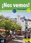 ¡Nos vemos! Paso a paso - Модул 6 (B1.1): Учебник за интензивно обучение по испански език + CD -