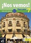 ¡Nos vemos! Paso a paso - Модул 7 (B1.2): Учебник за интензивно обучение по испански език + CD -