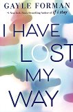 I Have Lost My Way - Gayle Forman -