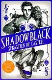 Spellslinger - book 2: Shadowblack - Sebastien de Castell -