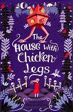The House With Chicken Legs - Sophie Anderson -