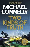 Two Kinds of Truth - Michael Connelly -