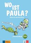 Wo ist Paula? - ниво 3 и ниво 4: Книга за учителя + CD и DVD -