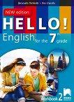 Hello!: Учебна тетрадка № 2 по английски език за 7. клас - New Edition -