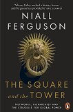 The Square and the Tower - Niall Ferguson - книга