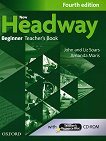 New Headway - Beginner (A1): Книга за учителя по английски език + CD-ROM : Fourth Edition - John Soars, Liz Soars, Amanda Maris - учебник