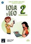 Lola y Leo. Paso a paso - ниво 2 (A1.1 - A1.2): Учебна тетрадка + материали за изтегляне Учебна система по испански език -