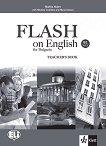 Flash on English for Bulgaria ниво - B1: Книга за учителя за 10. клас по английски език - Martha Huber, Nikolina Tsvetkova, Maria Genova -