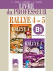 Rallye 4 - 5 - B1: Книга за учителя по френски език за 9. и 10. клас - Радост Цанева, Лилия Георгиева, Емануела Свиларова -