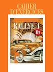 Rallye 4 - B1: Тетрадка по френски език за 9. клас - Радост Цанева, Лилия Георгиева, Емануела Свиларова -