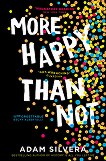 More Happy Than Not - Adam Silvera -