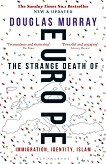 The Strange Death of Europe - Douglas Murray -