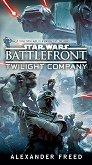 Star Wars: Battlefront - Twilight Company - Alexander Freed -