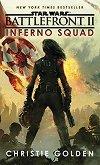Star Wars: Battlefront 2 - Inferno Squad - Christie Golden -