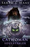 Catwoman: Soulstealer - Sarah J. Maas -