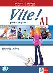 Vite! Pour la Bulgarie - A1: Учебник за 9. клас по френски език - учебна тетрадка