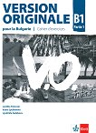 Version Originale pour la Bulgarie - ниво B1: Учебна тетрадка по френски език за 9. клас + CD - Laetitia Pancrazi, Vyara Lyubenova, Lyudmila Galabova -