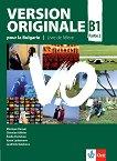 Version Originale pour la Bulgarie - ниво B1: Учебник по френски език за 10. клас - Monique Denyer, Christian Ollivier, Emilie Perrichon, Vyara Lyubenova, Lyudmila Galabova -