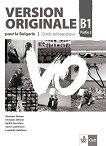 Version Originale pour la Bulgarie - ниво B1: Книга за учителя по френски език за 10. клас + CD - Monique Denyer, Christian Ollivier, Emilie Perrichon, Vyara Lyubenova, Lyudmila Galabova -