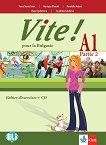 Vite! Pour la Bulgarie - A1: Учебна тетрадка за 10. клас по френски език + CD - учебна тетрадка