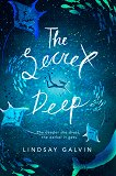 The Secret Deep - Lindsay Galvin -