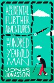 The Accidental Further Adventures of the Hundred-Year-Old Man - Jonas Jonasson -