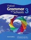 Oxford Grammar for Schools - ниво 3 (YLE: Flyers): Граматика по английски език - Rachel Godfrey - книга