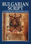 Bulgarian Script - a european Phenomenon - Antoniy Handjiyski, Atanas Oracev, Plamen Pavlov -