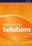 Solutions - ниво B1: Учебник по английски език за 9. клас - част 1 : Bulgaria Edition - Tim Falla, Paul A. Davies, Paul Kelly, Helen Wendholt, Sylvia Wheeldon -