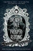 The Dreadful Tale of Prosper Redding - Alexandra Bracken -