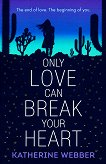 Only Love Can Break Your Heart -