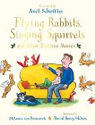 Flying Rabbits, Singing Squirrels and Other Bedtime Stories - Melanie von Bismarck -