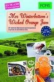 Mrs Winterbottom's Wicked Orange Jam - ниво A2 - B1 : Разкази в илюстрации - Ема Булимор, Мери Евънс, Ема Блейк - помагало